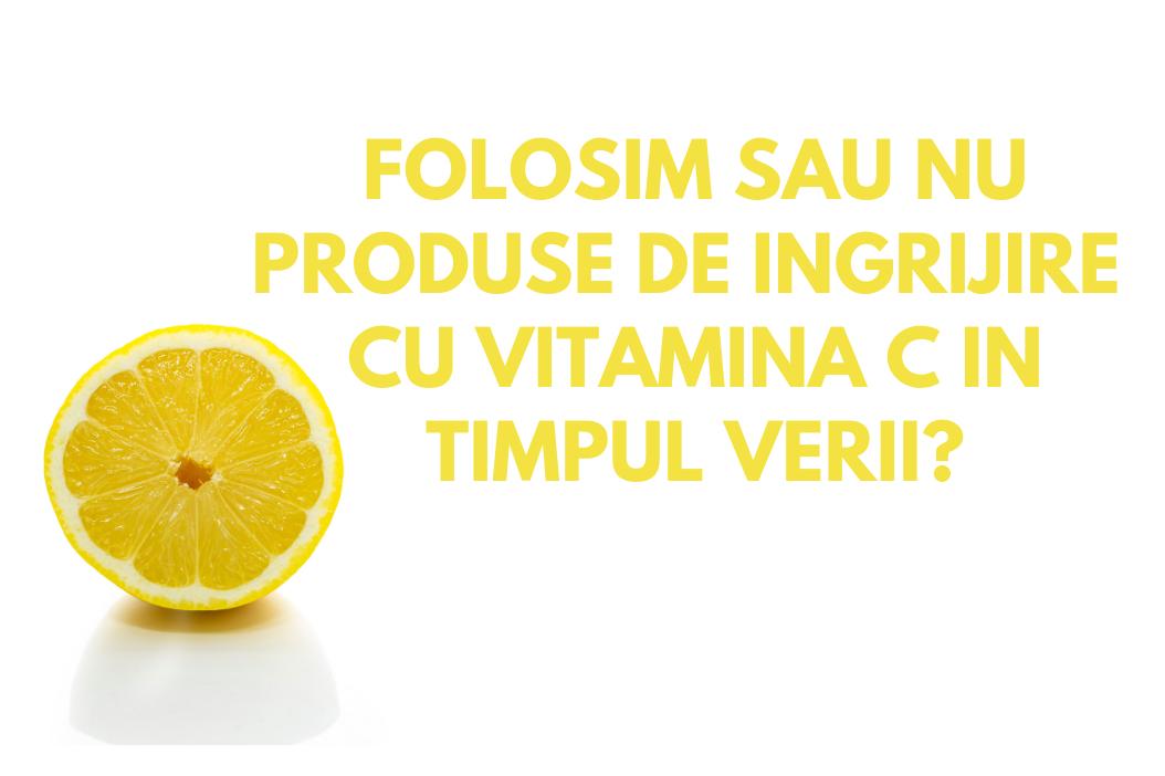 Folosim Vitamina C pe ten in timpul verii?